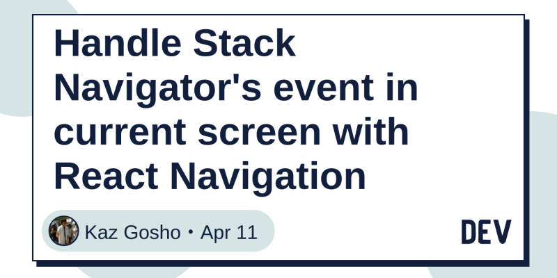 Handle Stack Navigator's event in current screen with React