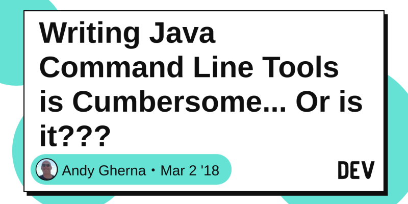 Writing Java Command Line Tools is Cumbersome    Or is it