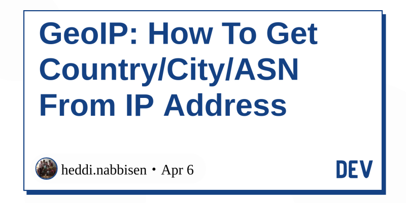 GeoIP: How To Get Country/City/ASN From IP Address - DEV