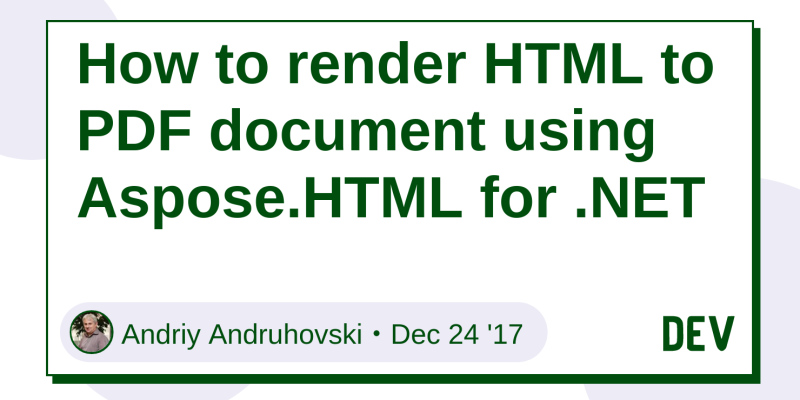 How to render HTML to PDF document using Aspose HTML for