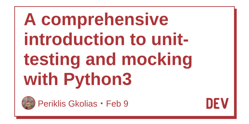 A comprehensive introduction to unit-testing and mocking with