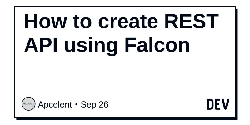 How to create REST API using Falcon - DEV Community 👩💻👨💻