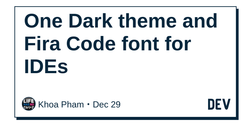 One Dark theme and Fira Code font for IDEs - DEV Community