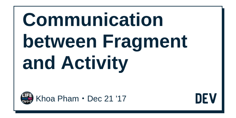 Communication between Fragment and Activity - DEV Community 👩 💻👨 💻