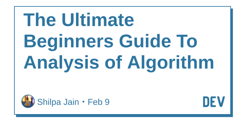 The Ultimate Beginners Guide To Analysis of Algorithm - DEV