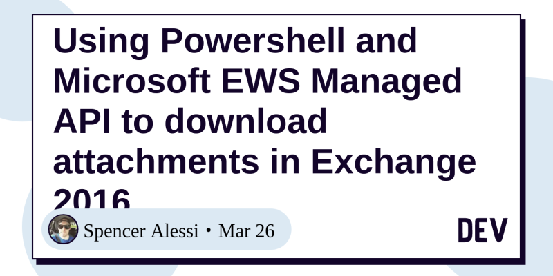Using Powershell and Microsoft EWS Managed API to download