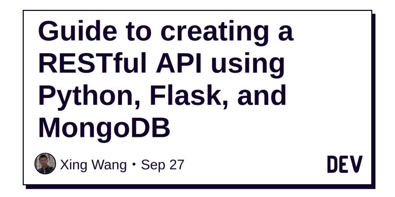 Guide to creating a RESTful API using Python, Flask, and MongoDB