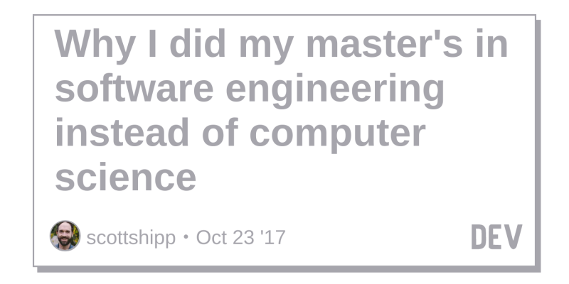 Why I did my master's in software engineering instead of computer