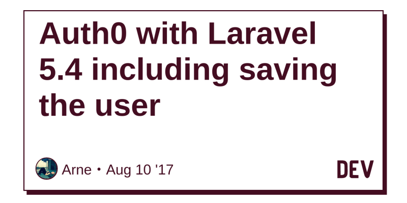 Auth0 with Laravel 5 4 including saving the user - DEV