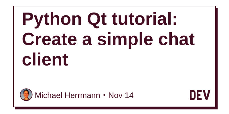 Python Qt tutorial: Create a simple chat client - DEV