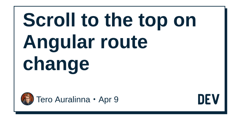 Scroll to the top on Angular route change - DEV Community 👩 💻👨 💻