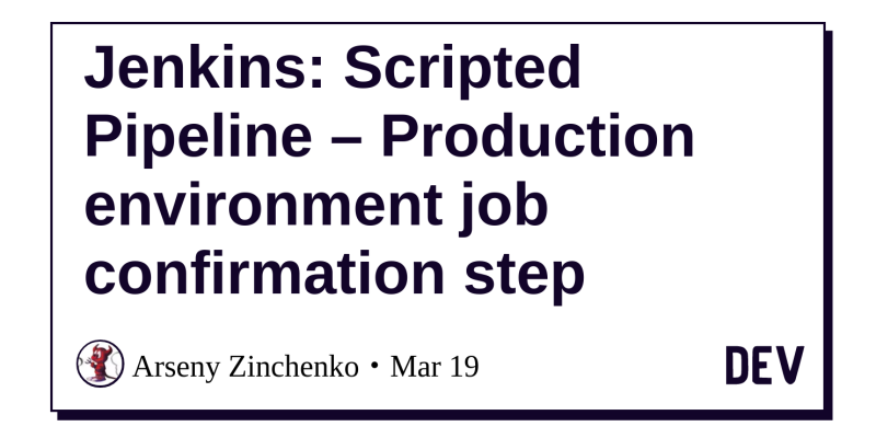 Jenkins: Scripted Pipeline – Production environment job confirmation