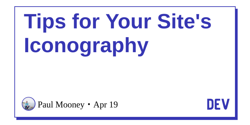 Tips for Your Site's Iconography - DEV Community 👩 💻👨 💻