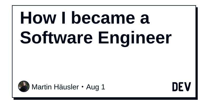 How I became a Software Engineer - DEV Community 👩 💻👨 💻