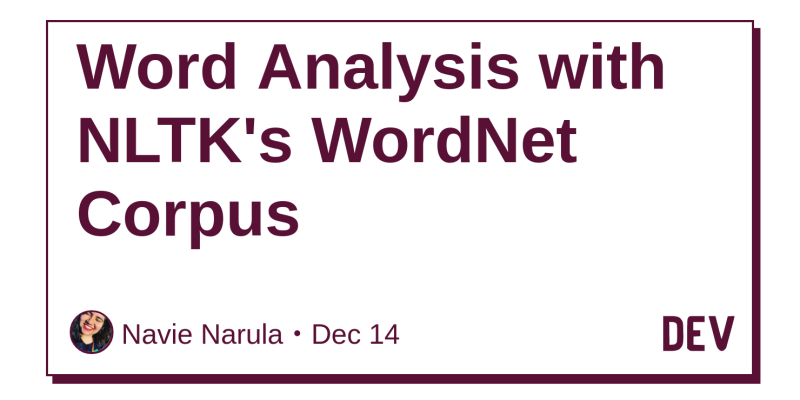 Word Analysis with NLTK's WordNet Corpus - DEV Community 👩 💻👨 💻