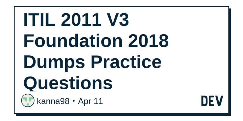 itil 2011 v3 foundation 2018 dumps practice questions dev