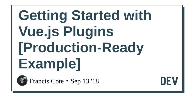 Getting Started with Vue js Plugins [Production-Ready Example] - DEV