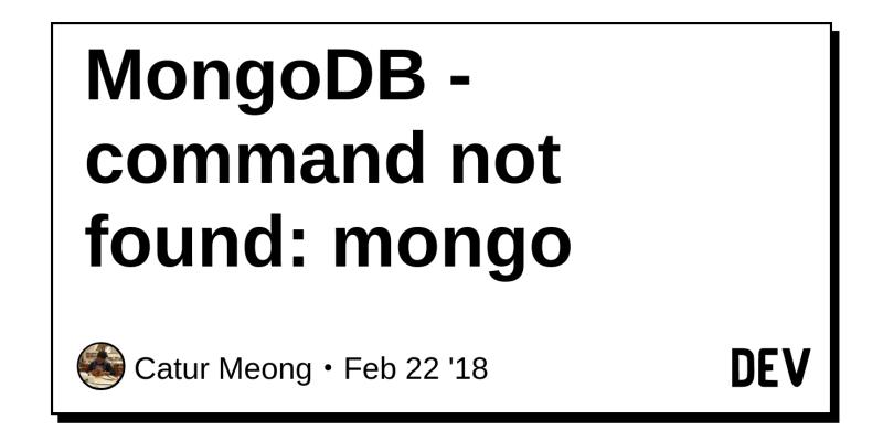 MongoDB - command not found: mongo - DEV Community 👩 💻👨 💻