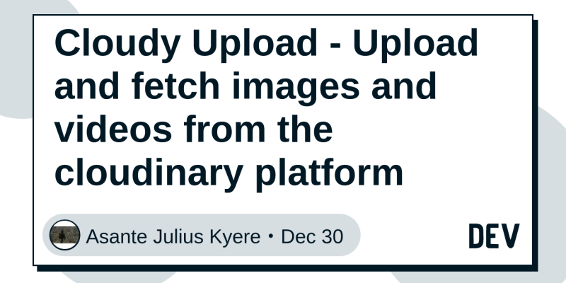 Cloudy Upload - Upload and fetch images and videos from the