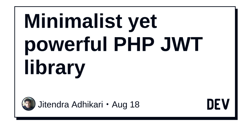 Minimalist yet powerful PHP JWT library - DEV Community 👩 💻👨 💻