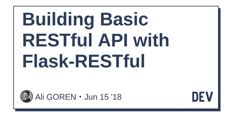 Building Basic RESTful API with Flask-RESTful - DEV Community