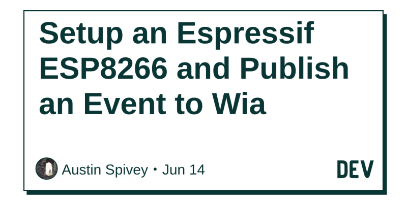 Setup an Espressif ESP8266 and Publish an Event to Wia - DEV