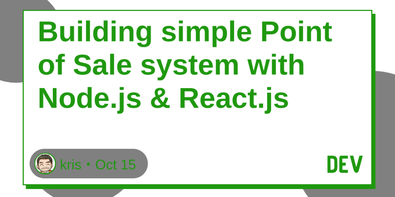 Building simple Point of Sale system with Node js & React js - DEV