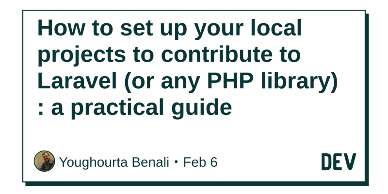 How to set up your local projects to contribute to Laravel