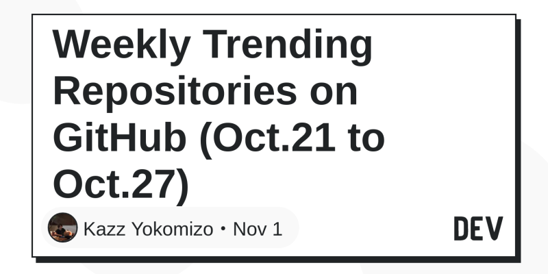 Weekly Trending Repositories on GitHub (Oct 21 to Oct 27