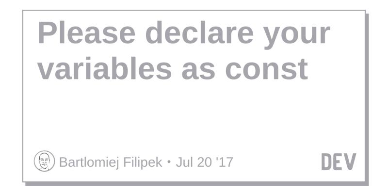 Please declare your variables as const - DEV Community