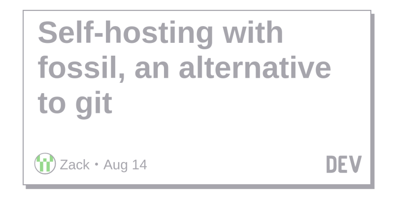 Self-hosting with fossil, an alternative to git - DEV