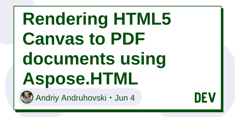 Rendering HTML5 Canvas to PDF documents using Aspose HTML