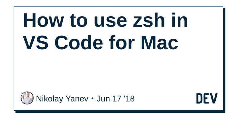 How to use zsh in VS Code for Mac - DEV Community 👩 💻👨 💻