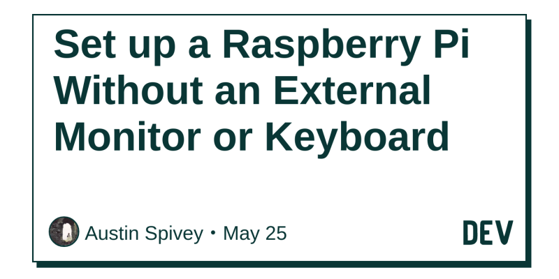 Set up a Raspberry Pi Without an External Monitor or