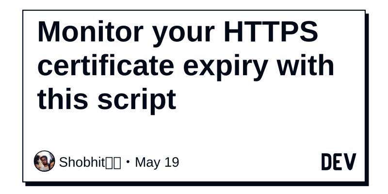 Monitor Your Https Certificate Expiry With This Script Dev