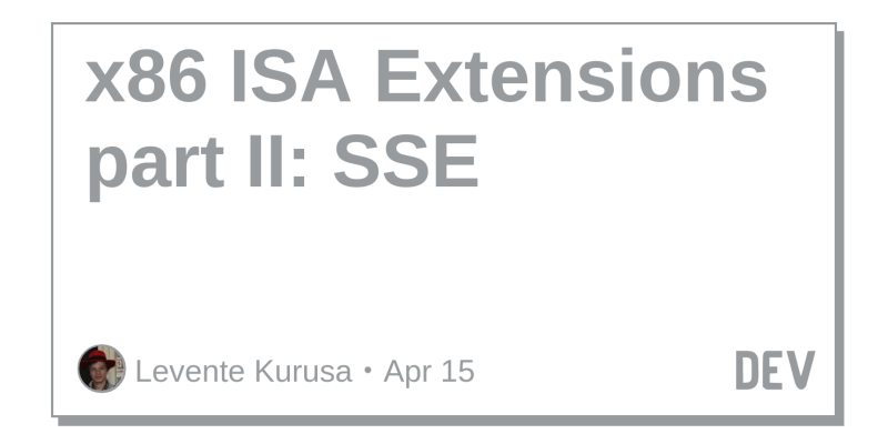 X86 Isa Extensions Part Ii Sse Dev Community