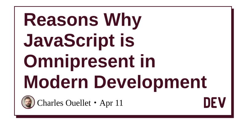 Reasons Why JavaScript is Omnipresent in Modern Development - DEV