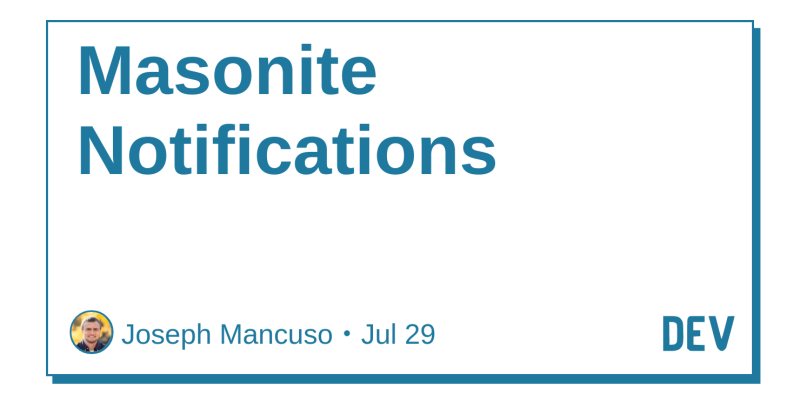 Masonite Notifications - DEV Community 👩 💻👨 💻