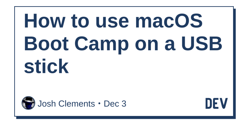 How to use macOS Boot Camp on a USB stick - DEV Community