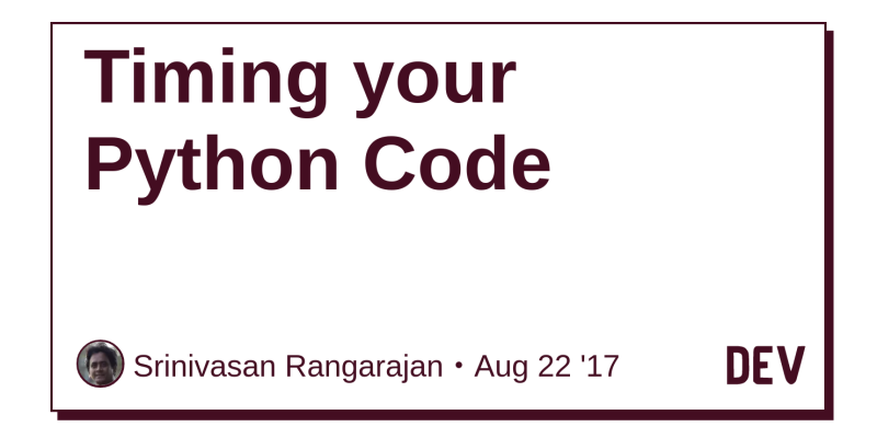 Timing your Python Code - DEV Community 👩 💻👨 💻