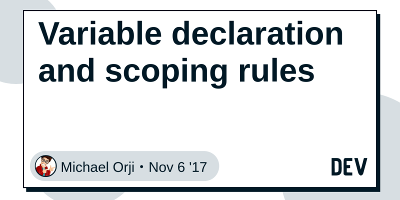 Variable declaration and scoping rules - DEV Community