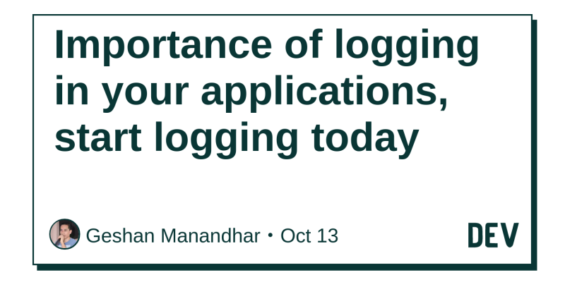 Importance of logging in your applications, start logging