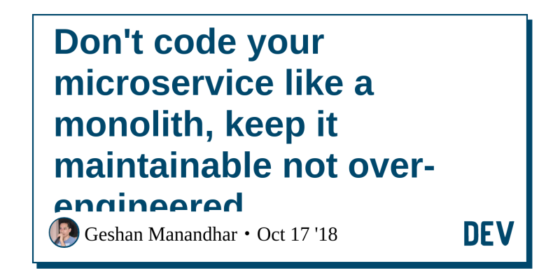 Don't code your microservice like a monolith, keep it