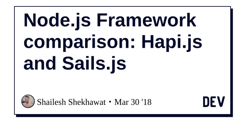 Node js Framework comparison: Hapi js and Sails js - DEV Community