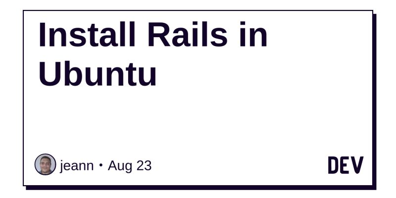 Install Rails in Ubuntu - DEV Community 👩 💻👨 💻