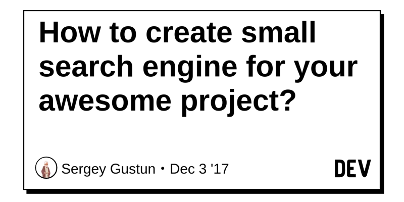 How to create small search engine for your awesome project? - DEV