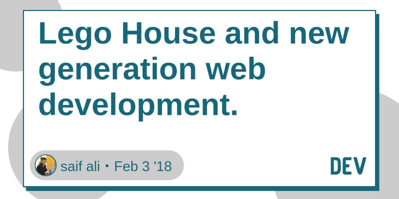 Lego House and new generation web development  - DEV