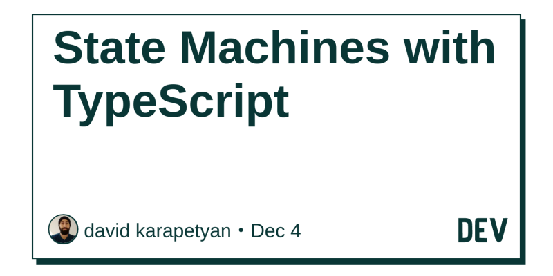 State Machines with TypeScript - DEV Community 👩 💻👨 💻