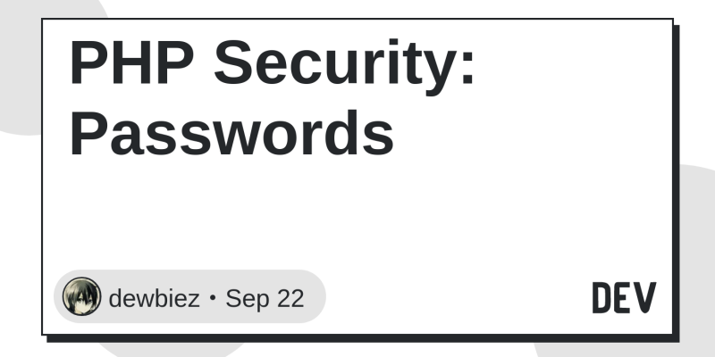 PHP Security: Passwords - DEV Community 👩 💻👨 💻