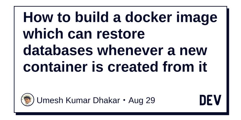How to build a docker image which can restore databases